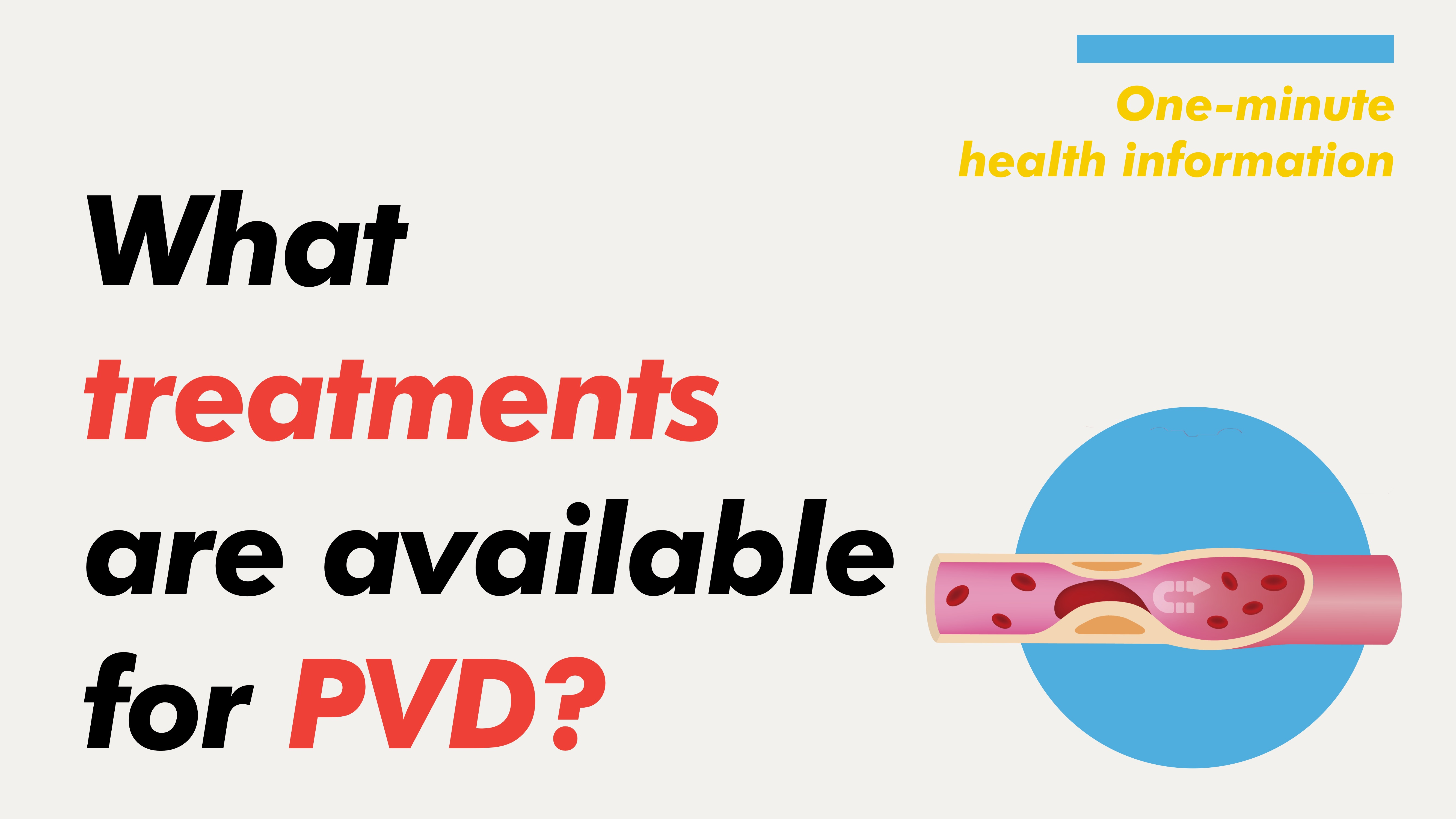 [Health Information] What treatments are available for PVD?